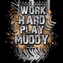 work-hard-play-muddy-png_design